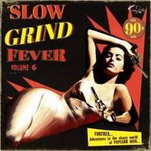 Slow Grind Fever Vol. 6, LP