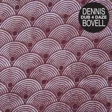 Dennis Bovell: Dub 4 Daze (180g), LP