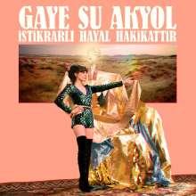 Gaye Su Akyol: Istikrali Hayal Hakikattir (180g), LP