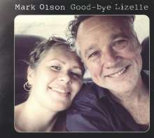 Mark Olson (ex-Jayhawks): Good-Bye Lizelle, CD