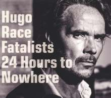 Hugo Race: 24 Hours To Nowhere (180g), 1 LP und 1 CD