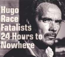 Hugo Race: 24 Hours To Nowhere, CD