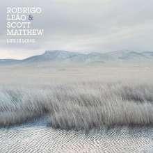 Scott Matthew & Rodrigo Leao: Life Is Long (180g), LP