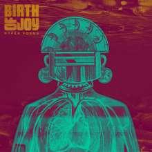 Birth Of Joy: Hyper Focus (180g), 2 LPs