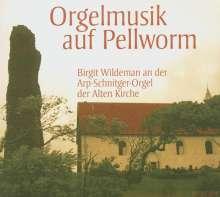 Birgit Wildeman - Orgelmusik auf Pellworm, CD