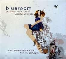 Blueroom     (Jazz): ... und dann habe ich mich auf ihn gestürzt (Jazzsongs und Märchen von Eros und Liebe), CD