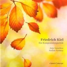 Friedrich Kiel (1821-1885): Lieder & Klavierwerke, CD