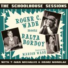 Roger C. Wade & Balta Bordoy: The Schoolhouse Sessions, CD