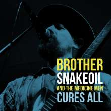 Brother Snakeoil & The Medicine Men: Cures All, CD