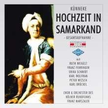 Eduard Künneke (1885-1953): Die Hochzeit in Samarkand, 2 CDs
