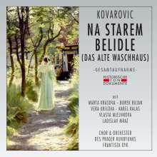 Karel Kovarovic (1862-1920): Na Starem Beldile (Das alte Waschhaus), 2 CDs