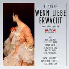 Eduard Künneke (1885-1953): Wenn Liebe erwacht, 2 CDs