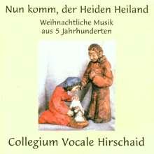 Collegium Vocale Hirschaid - Nun komm, der Heiden Heiland (Weihnachtsmusik aus 5 Jahrhunderten), CD