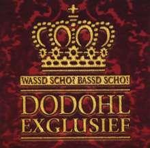 Wassd scho? Bassd scho!: Dodohl Exglusief, CD
