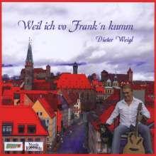Dieter Weigl: Weil ich vo Frank'n kumm, CD