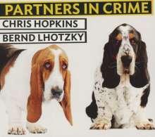 Chris Hopkins & Bernd Lhotzky: Partners in Crime, CD