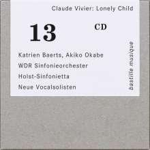 Claude Vivier (1948-1983): Lonely Child für Sopran & Orchester, CD