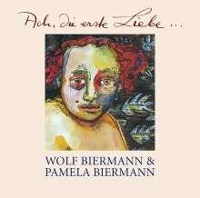 Wolf Biermann & Pamela Biermann: Ach, die erste Liebe..., CD