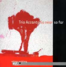 Trio Accanto - So Near So Far, CD