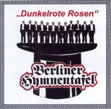 Berliner Hymnentafel - Dunkelrote Rosen, CD