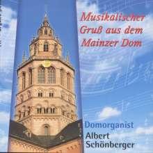 Albert Schönberger - Musikalischer Gruß aus dem Mainzer Dom, CD