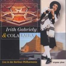 Irith Gabriely & Colalaila live in der Berliner Philharmonie, CD