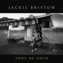 Jackie Bristow: Shot Of Gold, CD