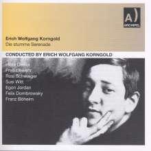 Erich Wolfgang Korngold (1897-1957): Die stumme Serenade op.36, 2 CDs