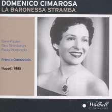 Domenico Cimarosa (1749-1801): La Baronessa Stramba, CD