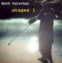 Mark Polscher (geb. 1961): Stages 1, CD