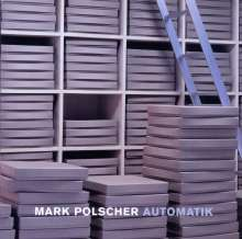 Mark Polscher (geb. 1961): Automatik (Elektronische Musik), CD