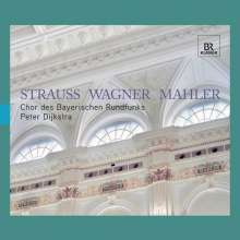 Chor des Bayerischen Rundfunks - Strauss/Wagner/Mahler, CD