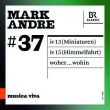 Mark Andre (geb. 1964): woher...wohin für Orchester, CD