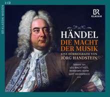 Händel - Die Macht der Musik (Eine Hörbiografie von Jörg Handstein), 3 CDs