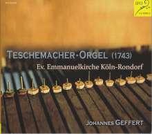 Johannes Geffert spielt die Teschemacher Orgel Ev. Emmanuelkirche Köln-Rondorf, CD