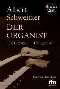Albert Schweitzer - Der Organist, 6 CDs