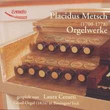 Placidus Metsch (1700-1778): Orgelwerke, CD