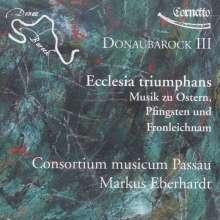 Donaubarock III - Ecclesia triumphans (Musik zu Ostern, Pfingsten und Fronleichnam), CD