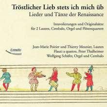 Tröstlicher Lieb stets ich mich üb - Lieder & Tänze der Renaissance, CD