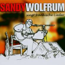 """Alexander """"Sandy"""" Wolfrum: Singt fränkische Lieder, CD"""