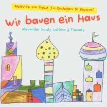 Alexander S. Wolfum: Wir bauen ein Haus, CD