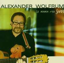 """Alexander """"Sandy"""" Wolfrum: Sie nennen mich Sandy, CD"""