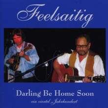Feelsaitig: Darling Be Home Soon: Ein Viertel Jahrhundert, 2 CDs
