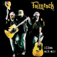 Foitnrock: Alloa Mit Mir, CD