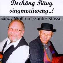 Stössel & Wolfrum: Dschäng Bäng singmeräweng...!, CD