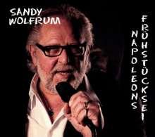 "Alexander ""Sandy"" Wolfrum: Napoleons Frühstücksei, CD"