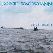 Robert Wachsmann: We Will Return, CD