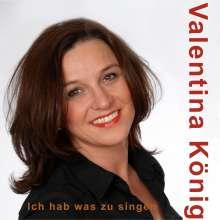 Valentina König: Ich habe was zu singen, CD
