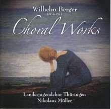 Wilhelm Berger (1861-1911): Chorwerke, CD