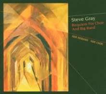 Steve Gray (geb. 1947): Requiem For Choir & Big Band, CD
